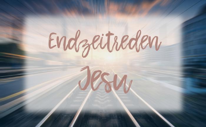 Endzeitreden Jesu
