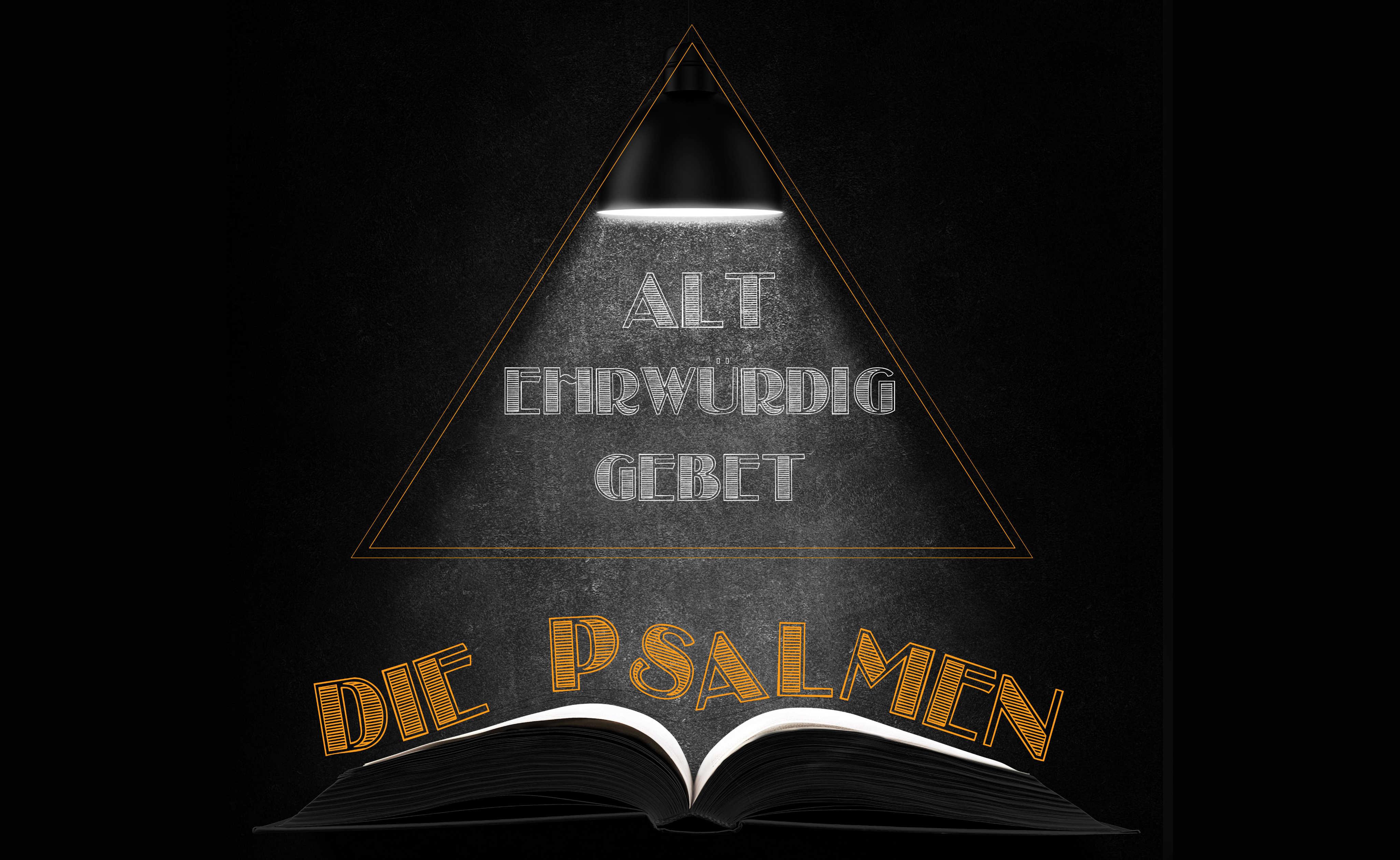 Alt. Ehrwürdig. Gebet - die Psalmen