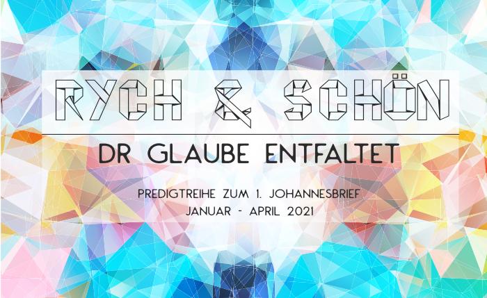 Rych & Schön - dr Glaube entfaltet